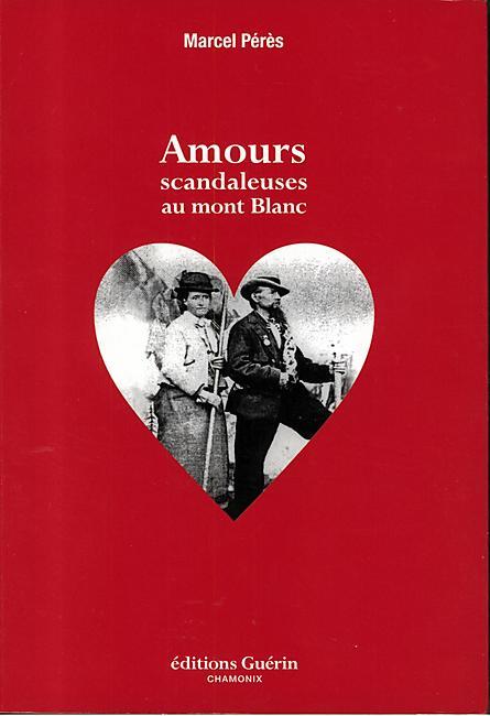 AMOURS SCANDALEUSES AU MT BLANC E.GUERIN
