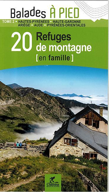 PYRENEES TOME.2  20 REFUGES DE MONTAGNE