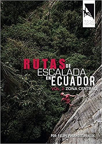 RUTAS DE ESCALADA EN ECUADOR ZONA CENTRAL