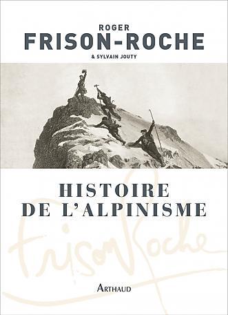 HISTOIRE DE L ALPINISME