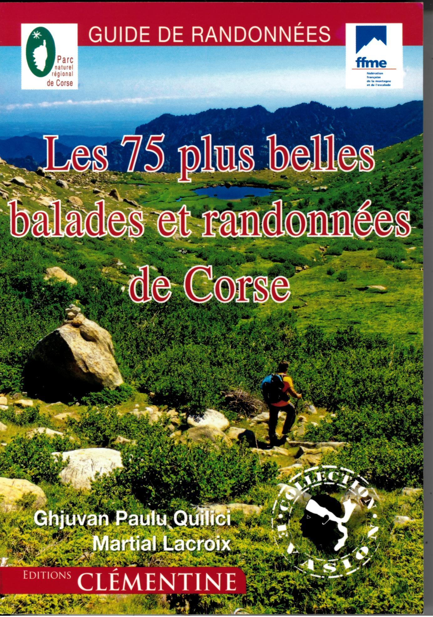 LES 75 BALADES ET RANDONNEES EN CORSE