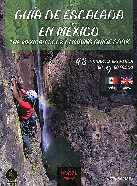 GUIA DE ESCALADA EN MEXICO VOL 1 NORTH
