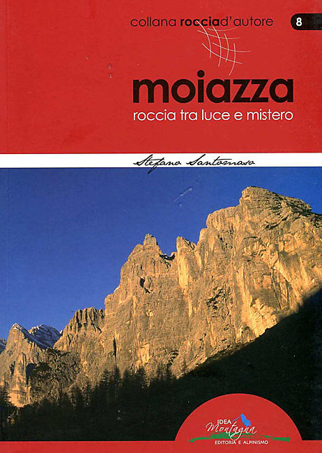 MOIAZZA ROCCIA TRA LUCE E MISTERO (N 8)