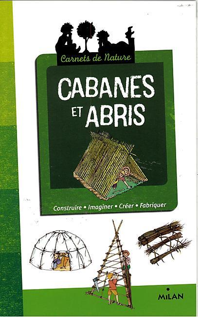 CABANES ET ABRIS CARNET NATURE