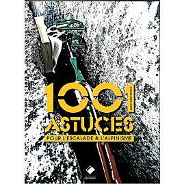 1001 ASTUCES POUR L'ESCALADE ET L'ALPINISME