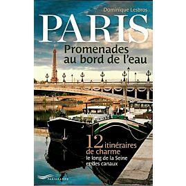 PARIS PROMENADES AU BORD DE L'EAU