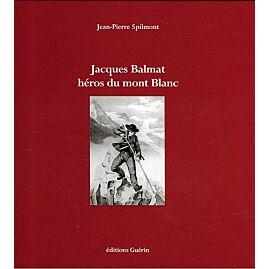 JACQUES BALMAT HEROS DU MT BLANC E.GUERIN