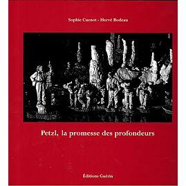 PETZL LA PROMESSE DES PROFONDEURS E.GUERIN