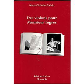 DES VIOLONS POUR MONSIEUR INGRES E.GUERIN