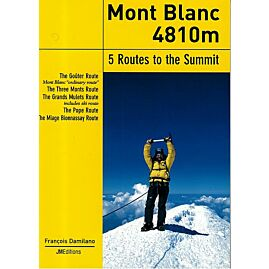MONT BLANC 4810M 5 ROUTES TO THE SUMMIT