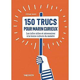 150 TRUCS POUR MARINS CURIEUX
