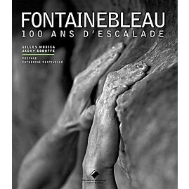 FONTAINEBLEAU 100 ANS D ESCALADE