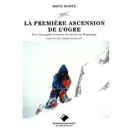 LA PREMIERE ASCENSION DE L'OGRE