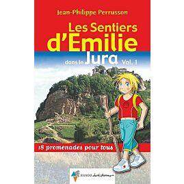 SENTIERS EMILIE JURA TOME 1