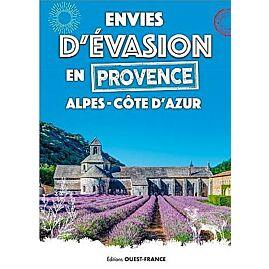 ENVIES D EVASION EN PROVENCE ALPES COTE D AZUR