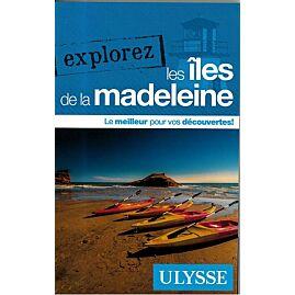 EXPLOREZ LES ILES DE LA MADELEINE E.ULYSSE