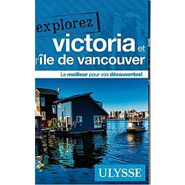 EXPLOREZ VICTORIA ILE DE VANCOUVER E.ULYSSE