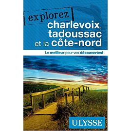 EXPLOREZ CHARLEVOIX EDITION ULYSSE