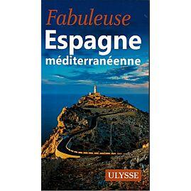 FABULEUSE ESPAGNE MEDITERRANEENNE E.ULYSSE