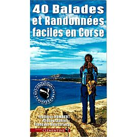 40 BALADES ET RANDONNEES FACILES CORSE