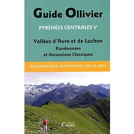 GUIDE OLLIVIER PYRENEES CENTRALES V LUCHON ET VALL
