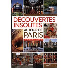 DECOUVERTES INSOLITES AUTOUR DE PARIS