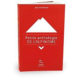 PETITE ANTHOLOGIE DE L'ALPINISME E.GUERIN