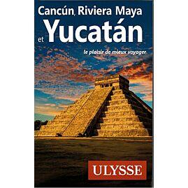 CANCUN RIVIERA MAYA ET YUCATAN E.ULYSSE