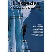 CASCADES OISANS AUX 6 VALLEES T.1