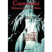 CASCADES OISANS AUX 6 VALLEES T.2