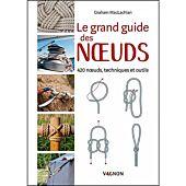 LE GRAND GUIDE DES NOEUDS