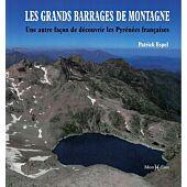 LES GRANDS BARRAGES DE MONTAGNE