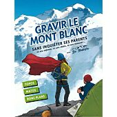 GRAVIR LE MT BLANC SANS INQUIETER SES PARENTS