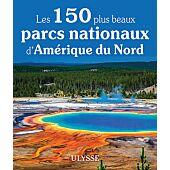 150 PLUS BEAUX PARCS NATIONAUX AMERIQUE DU NORD