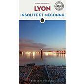 LYON INSOLITE ET MECONNU