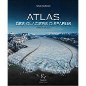 ATLAS DES GLACIERS DISPARUS GUERIN