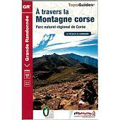 GR20 /067 A TRAVERS LA MONTAGNE CORSE ED.FFRP