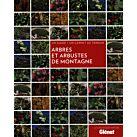 ARBRES ET ARBUSTES DE MONTAGNE - GLENAT