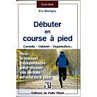 DEBUTER EN COURSE A PIED - EDITIONS DU PUITS FLEURI