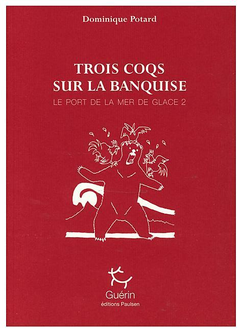 TROIS COQS SUR LA BANQUISE E.GUERIN